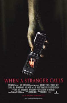 Directed by Simon West.  With Camilla Belle, Tommy Flanagan, Katie Cassidy, Tessa Thompson. During an otherwise routine babysitting gig, a high-school student is harassed by an increasingly threatening prank caller.