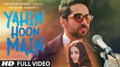 YAHIN HOON MAIN Full Video Song | Ayushmann Khurrana, Yami Gautam, Rocha...