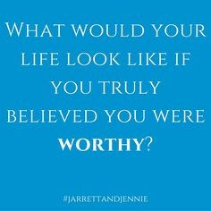 Self-worth is a key concept in self-defense, and affects every part of our lives. If you truly believed you were worthy, what would you be doing right now? Who would be around you? How would you spend your days?