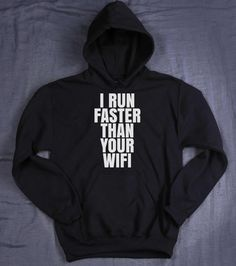 Runner Sweatshirt I Run Faster Than Your Wifi by HyperWaveFashion