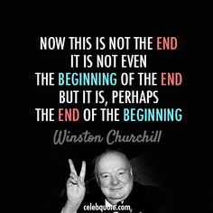 winston churchill quotes | Winston Churchill Quote (About beginning, end)