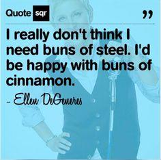 I love you Ellen!