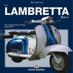 The Lambretta Bible: All models built in Italy: 1947-1971