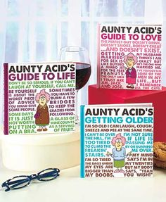 Aunty Acid tells it like it is in these humorous guide books. She's been around the block a few times and knows all there is to know about life, love and aging.