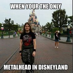 The Happiest Place on Earth just with a better soundtrack! … The Happiest Place on Earth just with a better soundtrack! Heavy Metal Music, Heavy Metal Bands, Music Humor, Music Memes, Emo Bands, Music Bands, Hard Rock, Metal Meme, Band Memes