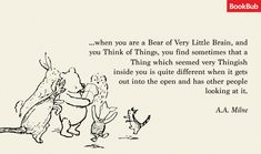 These timeless and wise Winnie the Pooh quotes are guaranteed to make you laugh, think, or cry — or maybe all three! New Quotes, Book Quotes, Great Quotes, Quotes To Live By, Life Quotes, Inspirational Quotes, Qoutes, Winne The Pooh Quotes, Best Literary Quotes