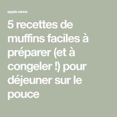 5 recettes de muffins faciles à préparer (et à congeler !) pour déjeuner sur le pouce