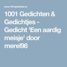 1001 Gedichten & Gedichtjes - Gedicht 'Een aardig meisje' door merel98
