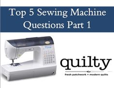 Top Five Sewing Machine Questions (Part 1)