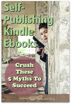 Self-Publishing Kindle Ebooks: Crush These 5 Myths To Succeed via @angelabooth