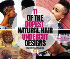 11 of the Dopest Natural Hair Undercut Styles to Try ASAP!! | Rockin It Napptural!