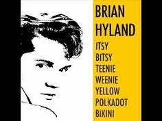 Brian Hyland - Itsy Bitsy Teenie Weenie Yellow Polka Dot Bikini ~ This tune was another # 1 in August.