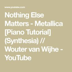 Nothing Else Matters - Metallica [Piano Tutorial] (Synthesia) // Wouter van Wijhe