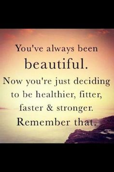 be beautiful - be fit and healthy :)