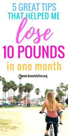 How to Lose 10 Pounds In A Month - 5 Tips That Actually Work - Beauty Bites