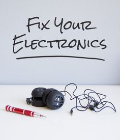 how to fix your electronics