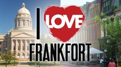 I Love Frankfort, KY! Do you?