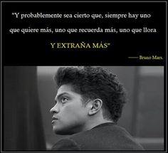 """""""Y probablemente sea cierto que, siempre hay uno que quiere más, uno que recuerda más, uno que llora y extraña más"""" Bruno Mars #frases #citas"""