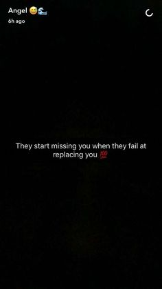 Fail at replacing you Talking Quotes, Real Talk Quotes, Fact Quotes, Reality Quotes, Mood Quotes, True Quotes, Snapchat Quotes, Twitter Quotes, Instagram Quotes