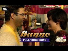 Banno HD Video Song - Tanu Weds Manu Returns  http://hdvideosongsbox.com/video/banno-tanu-weds-manu-returns/