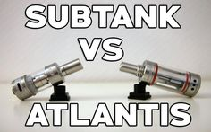 """Aspire Atlantis vs Kanger Subtank – The Battle of the Subohmizers - Want to find out which one to choose? Check out our comparison on the link below to find out the most suitable """"subohmizer"""" for you! #subohm #vaping #cloudchasing #hardcorevaping"""