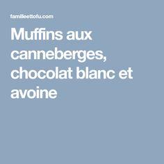 Muffins aux canneberges, chocolat blanc et avoine