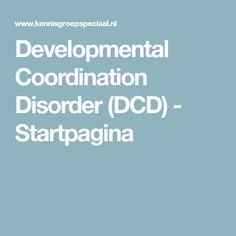 Developmental Coordination Disorder (DCD) - Startpagina