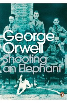 Shooting an Elephant: And Other Essays (Penguin Modern Classics) von George Orwell http://www.amazon.de/dp/0141187395/ref=cm_sw_r_pi_dp_SPy0wb0GSSSFY