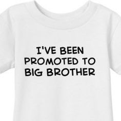 """I've Been Promoted to Big Brother Infant T-Shirt, it's a new title to Eli and will be the """"poor middle child"""" :)"""