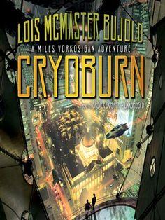 CryoBurn Series: Miles Vorkosigan Adventure by Lois McMaster Bujold