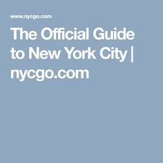 The Official Guide to New York City | nycgo.com