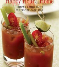 Happy Hour At Home: Libations And Small Plates For Easy Get-Togethers PDF