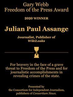 Julian Assange Wins 2020 Gary Webb Freedom of the Press Award – Consortiumnews Freedom Of The Press, Jfk Jr, Socialism, Journalism, Awards, Journaling