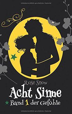 """Acht Sinne: Band 1 der Gefühle (""""Acht Sinne"""" Fantasy-Saga) von Rose Snow http://www.amazon.de/dp/1516930797/ref=cm_sw_r_pi_dp_VplOwb1ZWXJ98"""