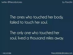 The one who touched my soul really lives thousands of miles away. Alive Quotes, Tiny Stories, Short Stories, Bae Quotes, Qoutes, My Silence, Tiny Tales, Broken Heart Quotes, Teenager Quotes
