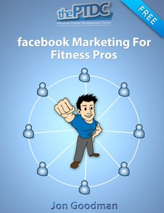 Simple, Free, and Proven Strategies for Personal Trainer Facebook Marketing - Personal Trainer Development Center