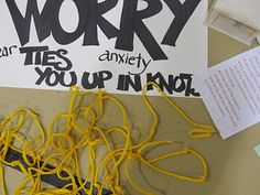 Have the knots ready tied and have people untie a knot as they ask God to help them let go of worry.