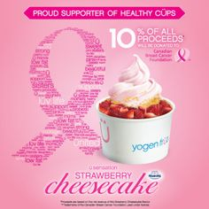 Canada: Classic Strawberry Cheesecake Ü Sensation turns PINK in October in support of Canadian Breast Cancer Foundation! of proceeds will be donated to CBCF. Yogurt Smoothies, Strawberry Cheesecake, Frozen Yogurt, Breast Cancer Awareness, Canada, Healthy, Sweet, October