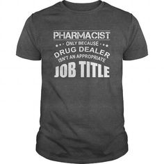 PHARMACIST DRUG DEALER JOB TITLE T-SHIRTS, HOODIES, SWEATSHIRT (22.99$ ==► Shopping Now)