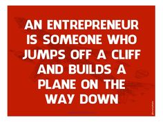 An entrepreneur is someone who jumps off a cliff and builds a plane on the way down. Me Quotes, Motivational Quotes, Frat Parties, Work Success, Social Media Quotes, Way Down, Business Quotes, Deep Thoughts, Positive Quotes
