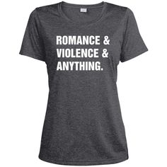 romance - violence - anything LST360 Sport-Tek Ladies' Heather Dri-Fit Moisture-Wicking T-Shirt