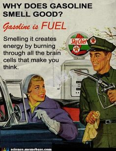 This Texaco ad starts with the very debatable premise that gasoline smells good and backs it up with the most questionable science imaginable.