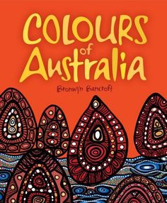 Colours of Australia - Bronwyn Bancroft