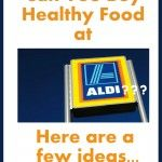 Can You Buy Healthy Food at ALDI?
