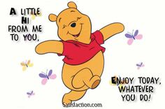A little Hi from Me to You Enjoy today whatever you do love cute friendship spring animated hello friend friendship quote winnie the pooh greeting hugs and kisses for you friends and family greeting Eeyore Quotes, Hi Quotes, Hello Quotes, Cute Winnie The Pooh, Winnie The Pooh Quotes, Hi Images, Pictures Images, Pooh Bear, Tigger
