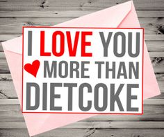 I Love You More Than Diet Coke Heart Hipster Printable Custom High Resolution Valentine's Day Card DIY Greeting Card Funny