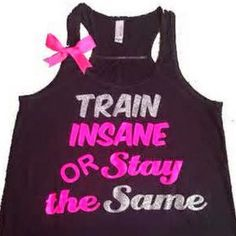 Train Insane or Stay The Same - Ruffles with Love - Racerback Tank - Womens Fitness - Workout Clothing - Workout Shirts with Sayings Black Tank with neon pink and silver glitter lettering complete wit Gym Shirts, Running Shirts, Cute Shirts, Workout Shirts, Workout Clothing, Fitness Shirts, Fitness Memes, Funny Fitness, Vinyl Shirts