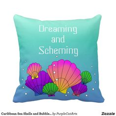 Caribbean Sea Shells and Bubbles Dreaming Scheming Pillow. #ThrowPillows #GetCozy