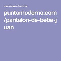 puntomoderno.com/pantalon-de-bebe-juan