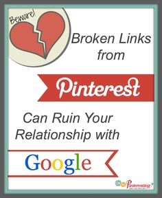 Broken Links from Pinterest Can Ruin Your Relationship with Google